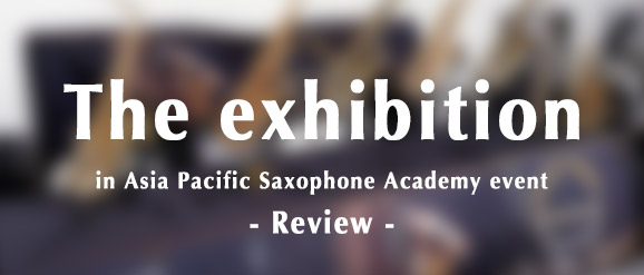2019 The exhibition in Asia Pacific Saxophone Academy (APSA) event Chateau saxophone